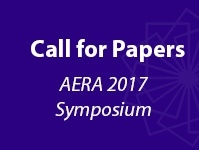Call for Papers - AERA 2017 Symposium