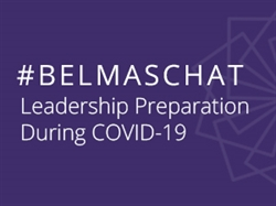 #BELMASchat 2: Leadership Preparation During COVID-19
