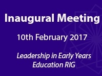 Inaugural Meeting of the Leadership in Early Years Education RIG